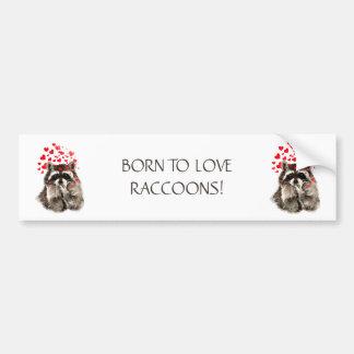 アライグマのおもしろいな動物の引用文を愛するために生まれて下さい バンパーステッカー