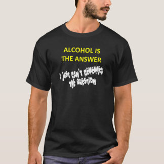 アルコールは答えです Tシャツ