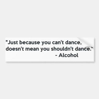 アルコール自信の踊り バンパーステッカー