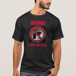 アルコール、警告はアルコールと、混合しません Tシャツ