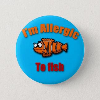 アレルギーの注意深い魚をからかいます 5.7CM 丸型バッジ