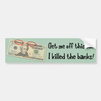 アンドリュー・ジャクソンはI銀行を殺しました バンパーステッカー