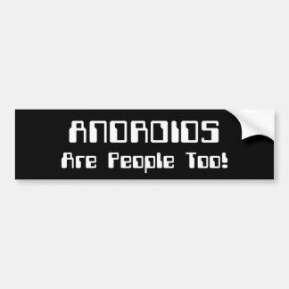 アンドロイドは人々ですも! バンパーステッカー