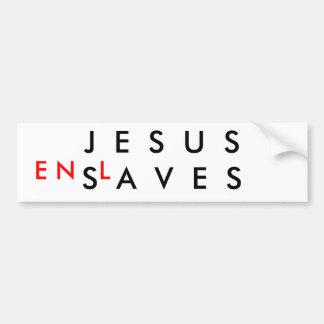 イエス・キリストは奴隷にします バンパーステッカー