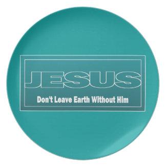 イエス・キリストは彼なしでは地球を残しません プレート