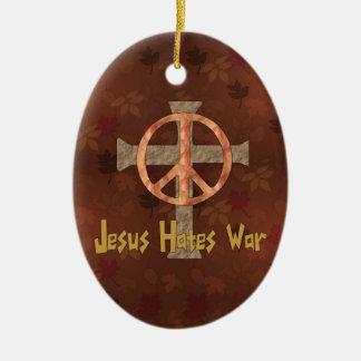 イエス・キリストは戦争を憎みます セラミックオーナメント