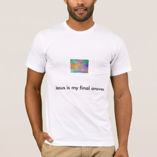 イエス・キリストは私の最終的な答えです Tシャツ