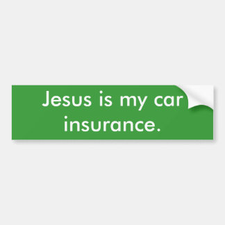 イエス・キリストは私の自動車保険です バンパーステッカー