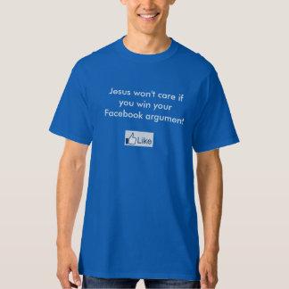 イエス・キリストはFacebookのあなたの議論に勝てば気になりません Tシャツ