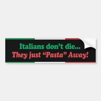"""イタリア語はそれら-遠くになちょうど""""パスタ""""死にません バンパーステッカー"""