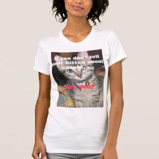 イヌハッカについてのあなたの子ネコを言わなければ。 か。 Tシャツ