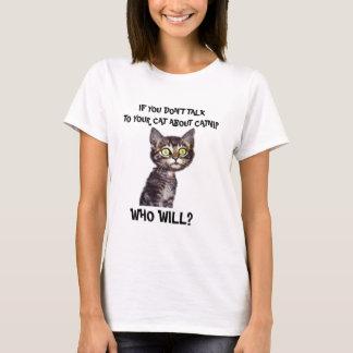 イヌハッカについてのあなたの猫に話さなければ Tシャツ