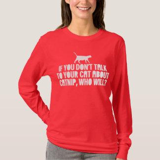 イヌハッカについてのあなたの猫への話 Tシャツ