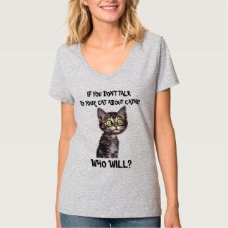 イヌハッカについてのあなたのCATに…話さなければ Tシャツ