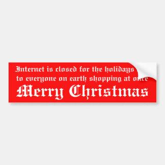 インターネットは休日の間閉鎖しています バンパーステッカー