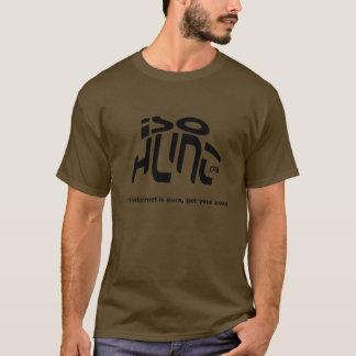 インターネットは私達のもの、得ますあなた専有物をです! Tシャツ