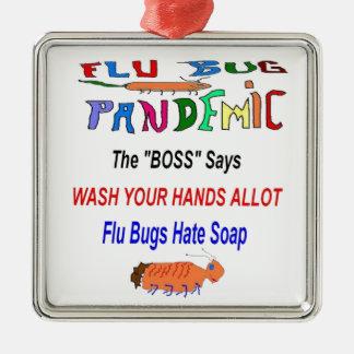 インフルエンザの虫は石鹸を憎みます メタルオーナメント