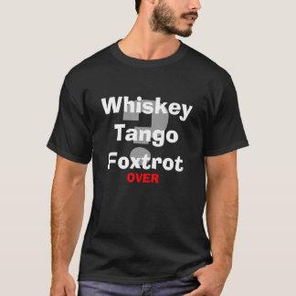 ウィスキーのタンゴはWTFフォックストロットを踊りますか。 Tシャツ