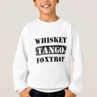 ウィスキーのタンゴはWTFフォックストロットを踊ります スウェットシャツ
