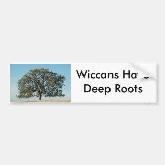 ウィッカ信者に深い根があります バンパーステッカー