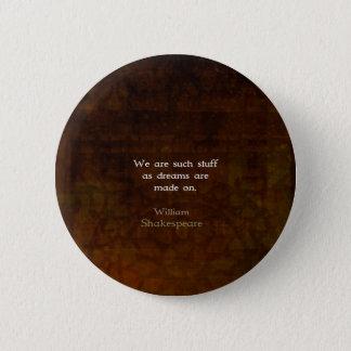 ウィリアム・シェイクスピアの感動的な夢の引用文 缶バッジ