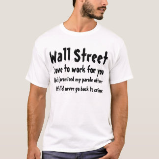 ウォールストリートのあなたのために働く愛… Tシャツ