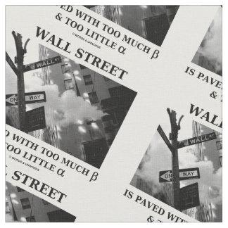 ウォールストリートはたくさんのベータをほんのわずかのアルファ舗装しました ファブリック
