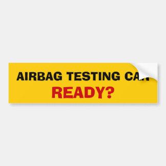 エアバッグの試験車。 準備ができたか。 バンパーステッカー