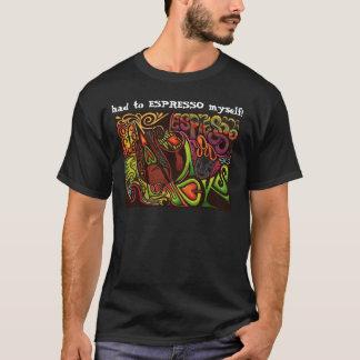 エスプレッソあなた自身! Tシャツ
