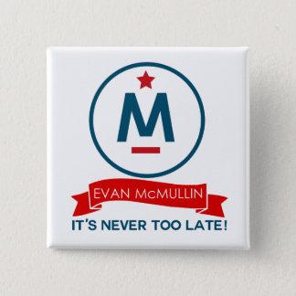エバンMcMullin -それは決して余りに遅くないです 缶バッジ