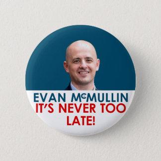エバンMcMullin -それは決して余りに遅くないです 5.7cm 丸型バッジ