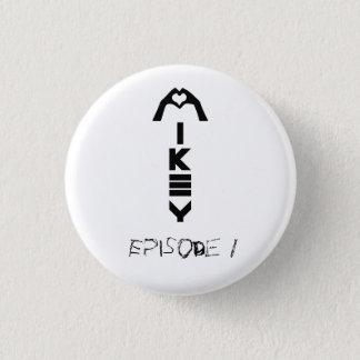 エピソード1のMikey Shanley Pin 3.2cm 丸型バッジ