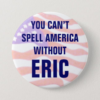 エリックなしでアメリカを綴ることができません 7.6CM 丸型バッジ