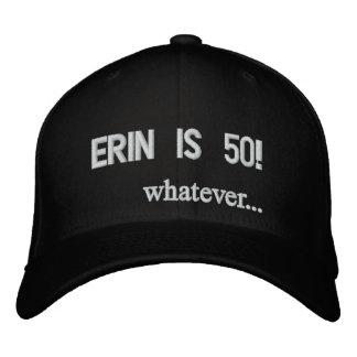 エリンは50です! …ものは何でも 刺繍入りキャップ