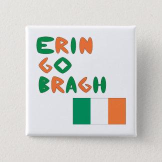 エリンはBragh行きます 5.1cm 正方形バッジ