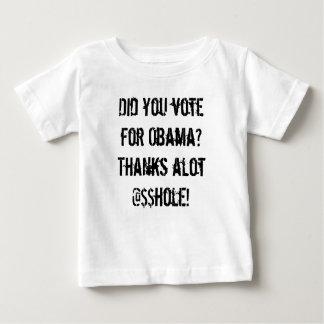 オバマのために投票しましたか。 たくさんありがとう@$$hole! ベビーTシャツ