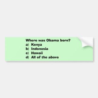 オバマはどこに生まれましたか。a) Kenyab) Indonesiac)… バンパーステッカー