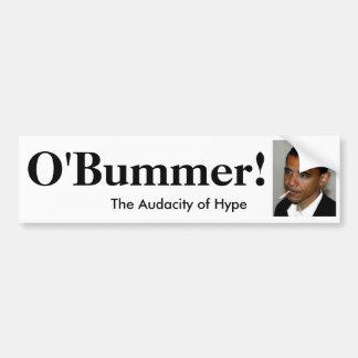 オバマはO'bummer -修飾されるではないです バンパーステッカー