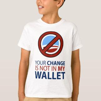 オバマ無し: あなたの変更は私の財布にありません Tシャツ
