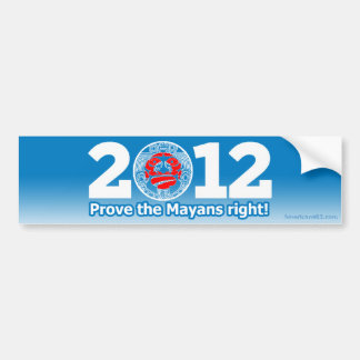 オバマ2012年(パロディ)はMayansの権利を証明します! バンパーステッカー