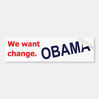 オバマ-私達は変更がほしいと思います。 バンパーステッカー