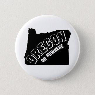 オレゴンはまたはどこもボタンがかかります 5.7CM 丸型バッジ