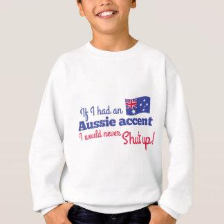 オーストラリアのアクセントを有したら私は決して締まりません スウェットシャツ