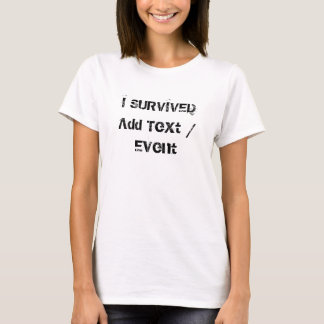 カスタムIは女性の基本的なTシャツを生き延びました Tシャツ
