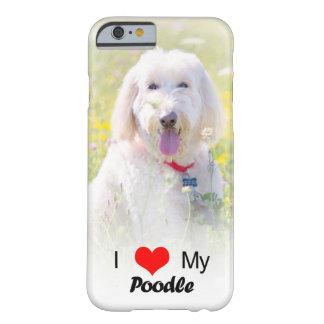 カスタムI愛私のプードルIの電話箱 BARELY THERE iPhone 6 ケース
