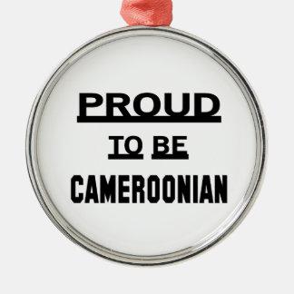 カメルーン人があること誇りを持った メタルオーナメント
