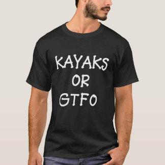 カヤックかGTFOのおもしろTシャツ Tシャツ