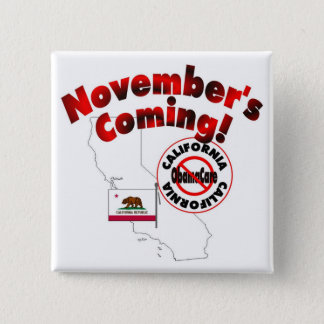 カリフォルニア反オバマケア- 11月の来ること! 5.1CM 正方形バッジ