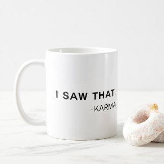 カルマはそれを見ました コーヒーマグカップ