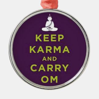 カルマを保ち、Omを運んで下さい メタルオーナメント